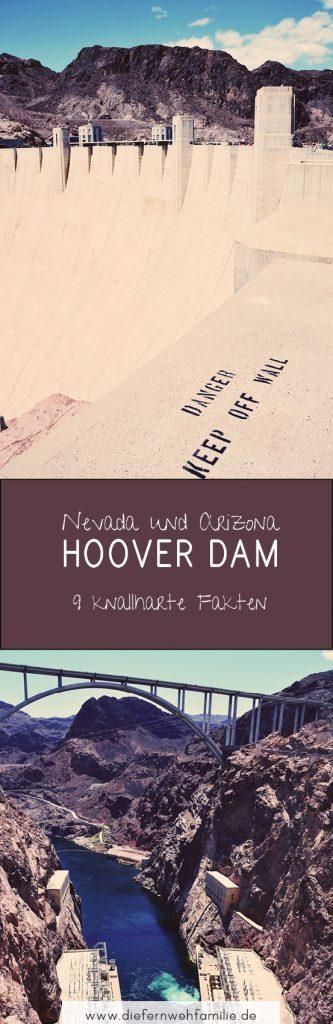 Zwischen Nevada und Arizona: Der Hoover Dam und 9 knallharte Fakten, DieFernwehFamilie